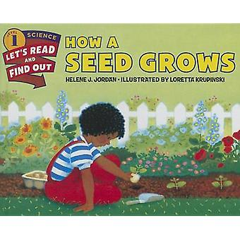 How a Seed Grows by Helene J Jordan - Loretta Krupinski - 97806063698