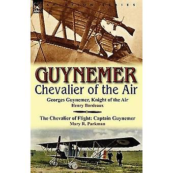 Guynemer Chevalier of the Air by Bordeaux & Henry