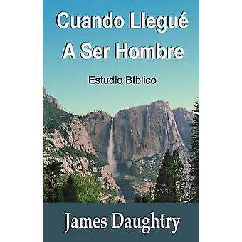 Cuando Llegu A Ser Hombre by Daughtry & James