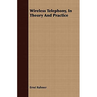 Wireless Telephony In Theory And Practice by Ruhmer & Ernst