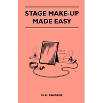 Stage MakeUp Made Easy by Benoliel & M. H.