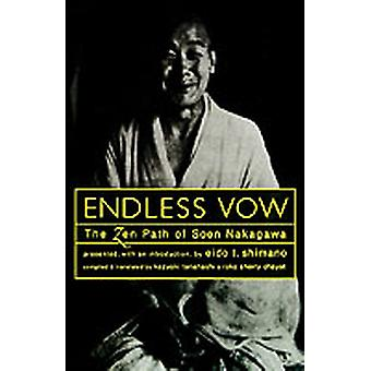 Endless Vow The Zen Path of Soen Nakagawa by Tanahashi & Kazuaki
