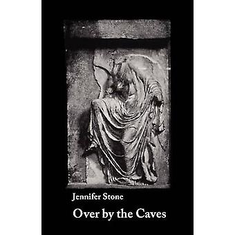 Over by the Caves by Stone & Jennifer