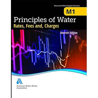M1 Principles of Water Rates Fees and Charges 7th Edition by AWWA