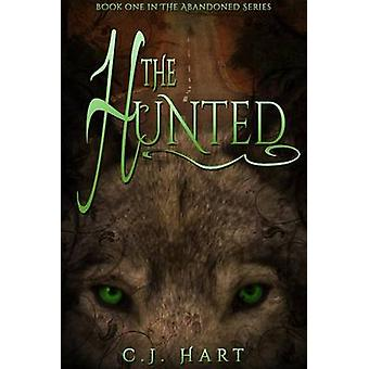 The Hunted by Hart & C. J.
