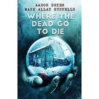 Where the Dead Go to Die by Dries & Aaron