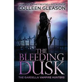The Bleeding Dusk Victoria Book 3 by Gleason & Colleen