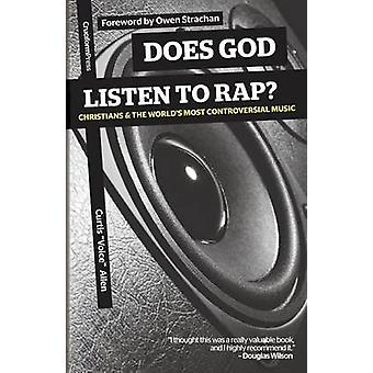 Does God Listen to Rap Christians and the Worlds Most Controversial Music by Allen & Curtis Voice