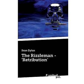 The Rizzleman  Retribution by Sean Dylan