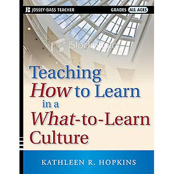 Teaching How to Learn in a WhatToLearn Culture by Hopkins & Kathleen Ricards