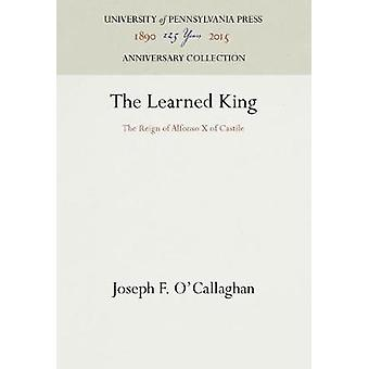 The Learned King by OCallaghan & Joseph F.