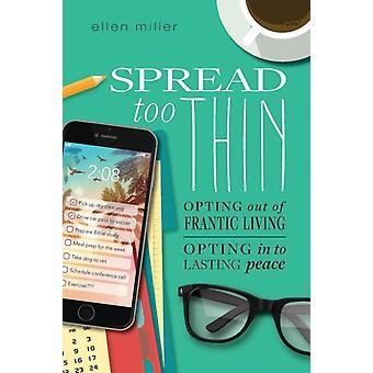 Spread Too Thin by Miller & Ellen