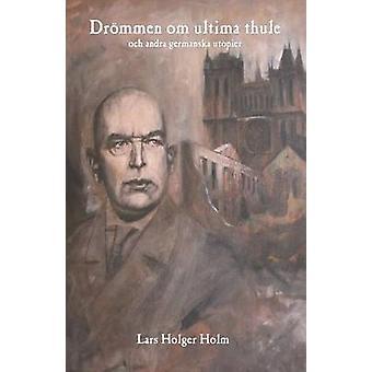 Drmmen om ultima thule by Holm & Lars Holger