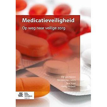 Medicatieveiligheid  Op weg naar veilige zorg by van Haaren & E.