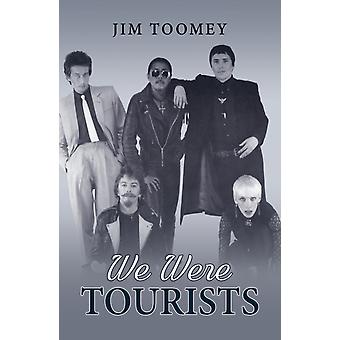 We Were Tourists by Toomey & Jim