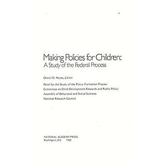 Making Policies for Children - A Study of the Federal Process by Commi