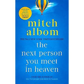 The Next Person You Meet in Heaven - The sequel to The Five People You