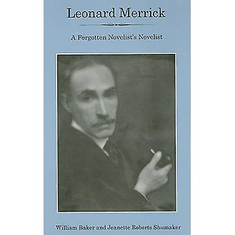 Leonard Merrick - A Forgotten Novelist's Novelist by William Baker - 9