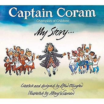 Captain Coram - Chamption for Children - My Story by Robin Ollington -