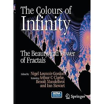 The Colours of Infinity - The Beauty and Power of Fractals by Nigel Le