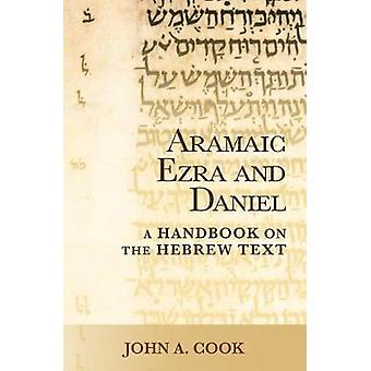 Aramaic Ezra and Daniel - A Handbook on the Aramaic Text by John A. Co