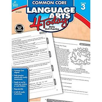 Common Core Language Arts 4 Today - Grade 3 - Daily Skill Practice by
