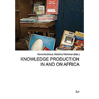 Knowledge Production in and on Africa by Hana Horakova - Katerina Wer