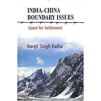 India-China Boundary Issues - Quest for Settlement by Ranjit Singh Kal