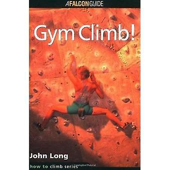 Gym Climb by John Long - 9780934641753 Book