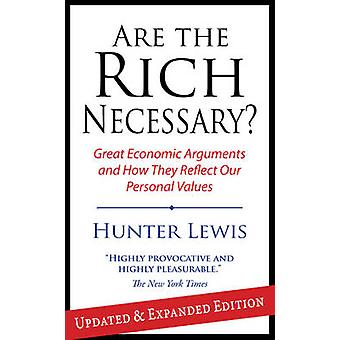 Are the Rich Necessary? - Great Economic Arguments and How They Reflec