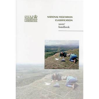 National Vegetation Classification - Users' Handbook by John S. Rodwel