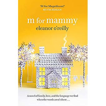 M for Mammy by Eleanor O. Reilly - 9781473672352 Book
