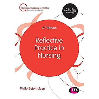 Reflective Practice in Nursing by Philip Esterhuizen - 9781526460066