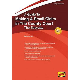 Making A Small Claim In The County Court by Peter Jarrett - 978184716