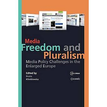 Media Freedom and Pluralism - Media Policy Challenges in the Enlarged