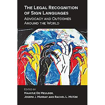 The Legal Recognition of Sign Languages - Advocacy and Outcomes Around