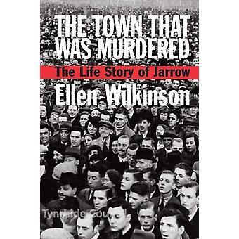 The Town  that Was Murdered by Ellen Wilkinson - 9780850367492 Book