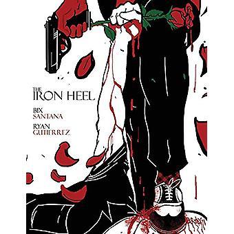 The Iron Heel by Bix Santana - 9781543953862 Book