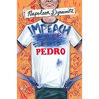 Napoleon Dynamite - Impeach Pedro by Carlos Guzman-Verdugo - 978168405
