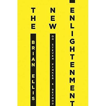 The New Enlightenment - On Steven Pinker & Beyond by Brian Ellis -