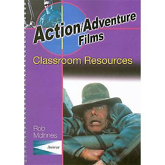 Action/Adventure Films - Classroom Resources by Rob McInnes - 97819036