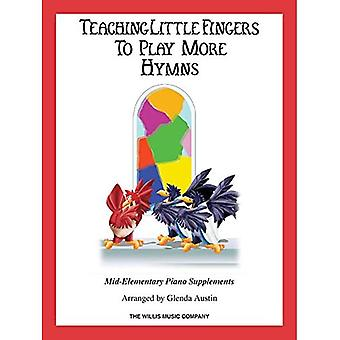 Hymns: Teaching Little Fingers to Play More/Mid-Elementary Level
