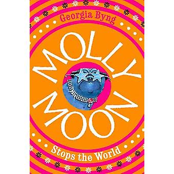 Molly Moon Stops the World de Georgia Byng - 9780330415774 Livre