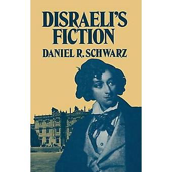 Disraeli's Fiction by Daniel R. Schwarz - 9781349047185 Book