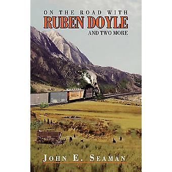On the Road with Ruben Doyle by John E Seaman - 9781450031967 Book