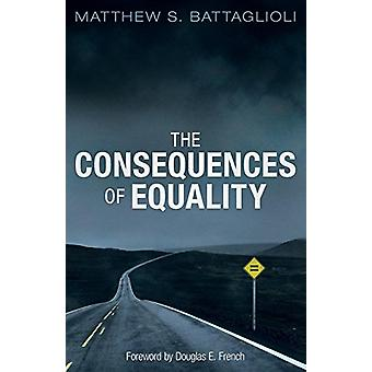 The Consequences of Equality by Matthew Battaglioli - 9781910524886 B