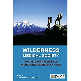 Linee guida pratiche della Wilderness Medical Society per le cure di emergenza wilderness