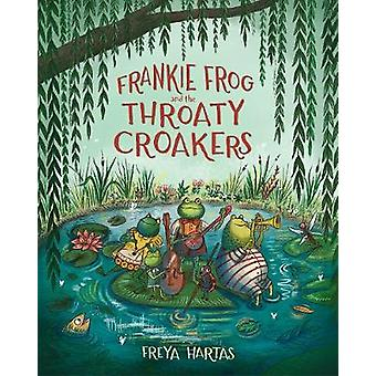Frankie kikker en de Throaty Croakers
