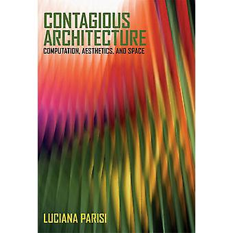 Contagious Architecture - For an Aesthetic Computation of Space