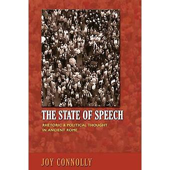 The State of Speech Rhetoric and Political Thought in Ancient Rome by Joy Connolly
